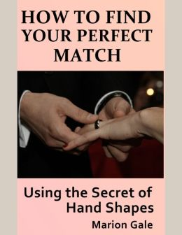 How to Find Your Perfect Match: Using the Secret of Hand Shapes