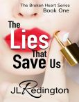 The Lies That Save Us - The Broken Heart Series: Book One