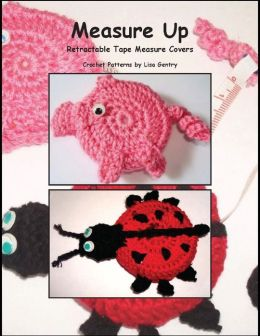 Measure Up - Crochet Pattern for 2 Retractable Tape Measure Covers