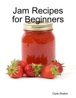 Jam Recipes for Beginners