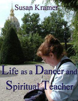 Life as a Dancer and Spiritual Teacher