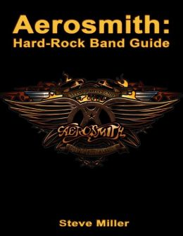 Aerosmith: Hard-Rock Band Guide