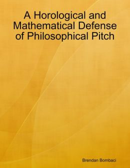 A Horological and Mathematical Defense of Philosophical Pitch