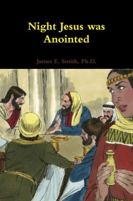 Night Jesus Was Anointed