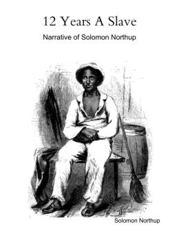 12 Years a Slave: Narrative of Solomon Northup