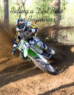 Riding a Dirt Bike for Beginners