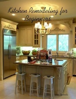 Kitchen Remodeling for Beginners