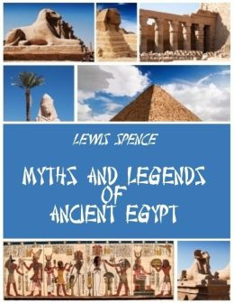 Myths and Legends of Ancient Egypt (Illustrated)