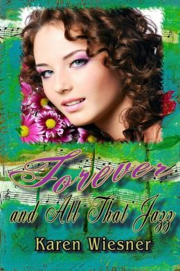 Forever and All That Jazz, Book 3 of the Friendship Heirlooms Series