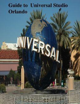 Guide to Universal Studio Orlando