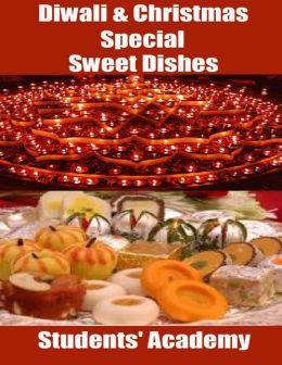 Diwali & Christmas Special: Sweet Dishes