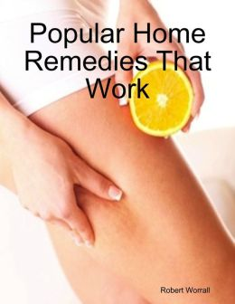 Popular Home Remedies That Work