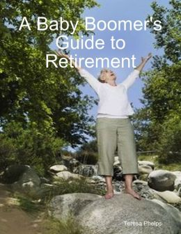 A Baby Boomer's Guide to Retirement
