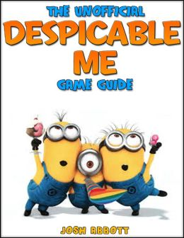 The Unofficial Despicable Me Game Guide