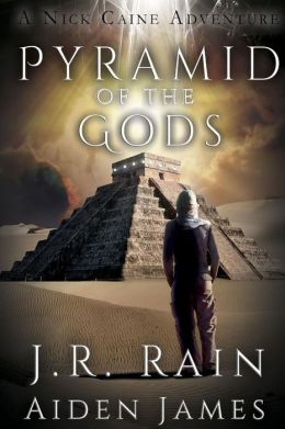 Nick Caine 3 - Pyramid of the Gods - J. R. Rain, Aiden James