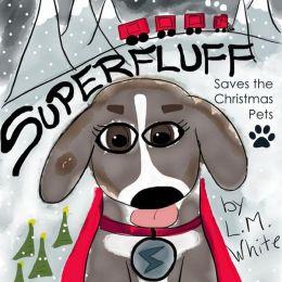 Superfluff Saves the Christmas Pets