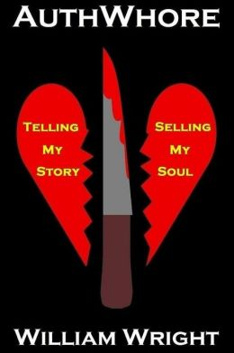 Authwhore: Telling My Story, Selling My Soul