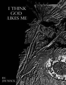 I Think God Likes Me