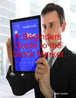 A Beginners Guide to the Stock Market