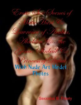 Erotic Sex Scenes of Mata Hari & Lawrence of Arabia, Aladdin & The Genie, Sinbad & Princess of Dubai - With Nude Art Model Photos
