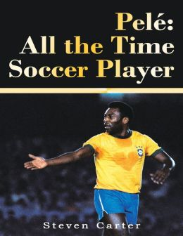 Pelé: All the Time Soccer Player