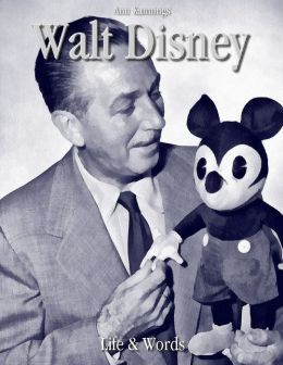 Walt Disney: Life & Words