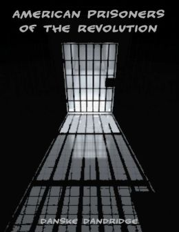 American Prisoners of the Revolution (Illustrated)