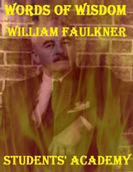 Words of Wisdom: William Faulkner