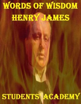 Words of Wisdom: Henry James