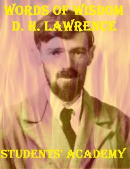 Words of Wisdom: D. H. Lawrence