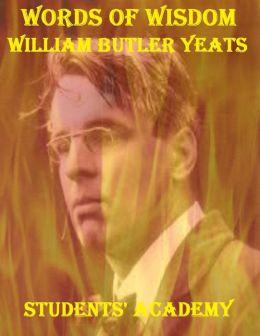 Words of Wisdom: William Butler Yeats
