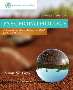 Empowerment Series: Psychopathology: A Competency-based Assessment Model for Social Workers