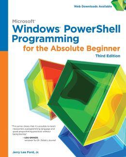 Windows PowerShell Programming for the Absolute Beginner, 3rd