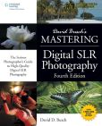Book Cover Image. Title: David Busch's Mastering Digital SLR Photography, Fourth Edition, Author: David D. Busch