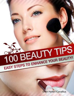 100 Beauty Tips: Easy Steps to Enhance Your Beauty!