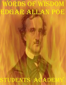 Words of Wisdom: Edgar Allan Poe