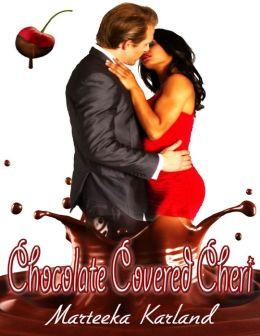 Chocolate Covered Cheri