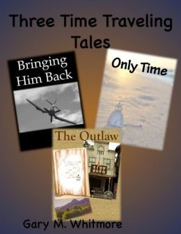 Three Time Traveling Tales