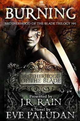 Burning (Brotherhood of the Blade Trilogy #1)