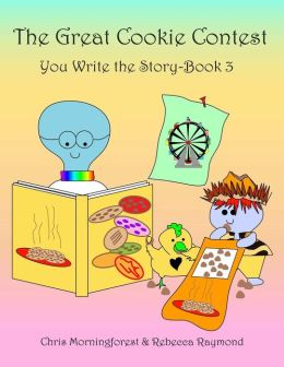 The Great Cookie Contest - You Write the Story - Book 3