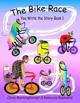 The Bike Race - You Write the Story - Book 1
