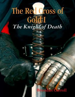 The Red Cross of Gold I : The Knight of Death