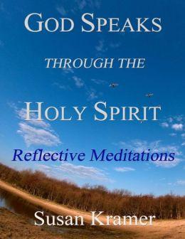 God Speaks Through the Holy Spirit - Reflective Meditations