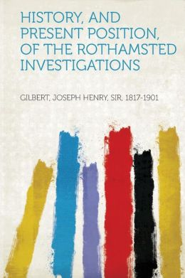 History, and Present Position, of the Rothamsted Investigations