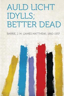 Auld Licht Idylls; Better Dead