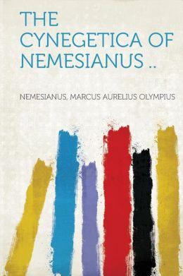 The Cynegetica of Nemesianus ..