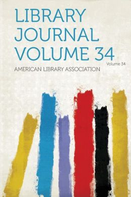 Library Journal Volume 34