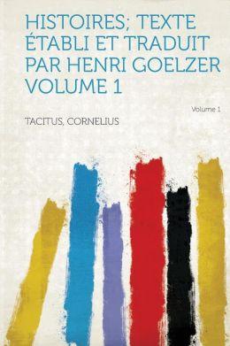 Histoires; Texte Etabli Et Traduit Par Henri Goelzer Volume 1