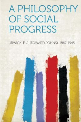 A Philosophy of Social Progress