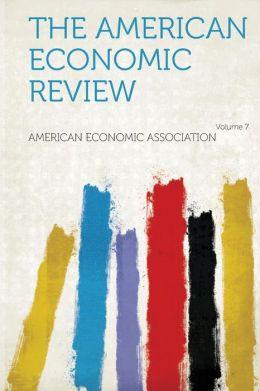 The American Economic Review Volume 7